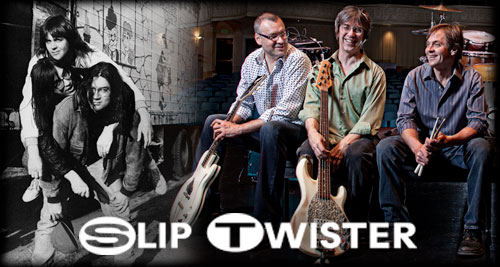 Slip Twister - Then & Now